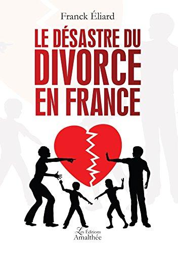 Le désastre du divorce en France