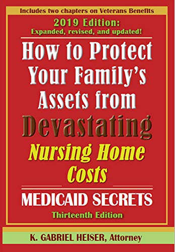 How to Protect Your Family's Assets from Devastating Nursing Home Costs: Medicaid Secrets (13th ed.) (English Edition)