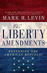 The Liberty Amendments by Mark R. Levin (2014-05-13)