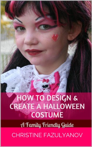 How to Design & Create a Halloween Costume: A Family Friendly Guide (English Edition) (Halloween-kostüm Ideen L)