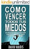Cómo vencer tus MIEDOS y tener CONFIANZA  en ti mismo: El método para tener Autoconfianza total (Spanish Edition)