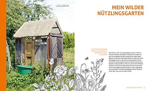 Wo die wilden Nützlinge wohnen: Gärtnern für eine bunte Tier- und Pflanzenwelt