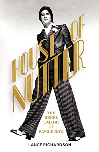 House of Nutter: The Rebel Tailor of Savile Row Swinging Sixties Fashion