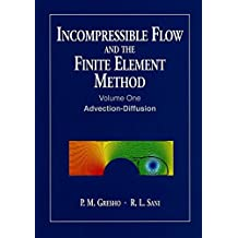 Incompressible Flow and the Finite Element Method: Incompressible Flow and Finite Element V 1