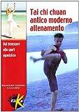 Scarica Libro Tai Chi Chuan antico moderno Allenamento dal benessere allo sport agonistico (PDF,EPUB,MOBI) Online Italiano Gratis