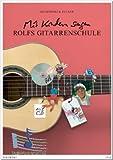Mit Kindern singen - Rolfs Gitarrenschule - Von der Vogelhochzeit bis zur Weihnachtsbäckerei. Ein Lehrwerk für Erwachsene - Gitarre Noten mit CD [Musiknoten]