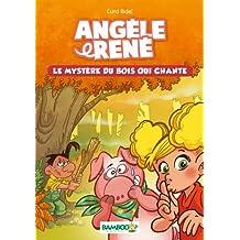 Angèle et René: Le Mystère du bois qui chante