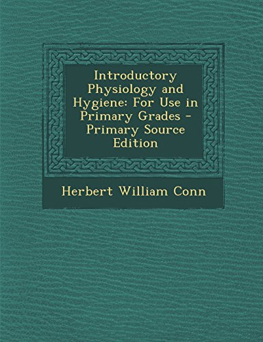 Introductory Physiology and Hygiene: For Use in Primary Grades - Primary Source Edition