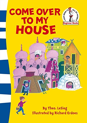 Come Over to my House (Beginner Series) por Dr. Seuss