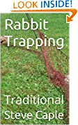 #10: Rabbit Trapping: Traditional (How to Catch a Pest Book 9)