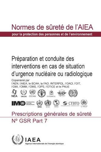 Preparedness and Response for a Nuclear or Radiological Emergency: General Safety Requirements par Food and Agriculture Organization of The United Nations