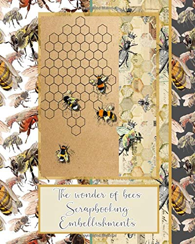 The wonder of bees scrapbook embellishments: Scrapbooking kit in a book for creating your own sketchbooks -  Emphera elements for decoupage, ... book albums (Archival art series, Band 2) -