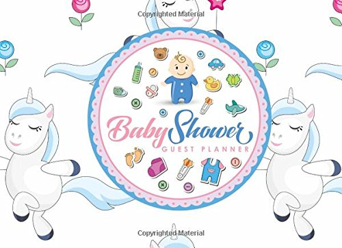 Baby Shower Guest Planner: Blank Guest List Book, Guest List Pages, Guest Books Planner, List Names and Addresses of People to Invite & Send Invitations Log, Cute Unicorns Cover: Volume 72