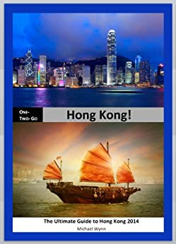 ONE-TWO-GO Hong Kong: The Ultimate Guide to Hong Kong 2014 (One-Two-Go.com Book 7) (English Edition)