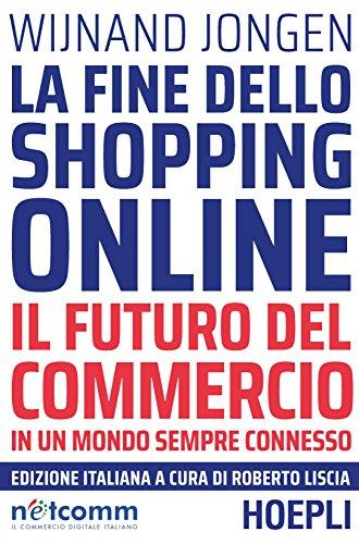 scaricare ebook gratis La fine dello shopping online PDF Epub