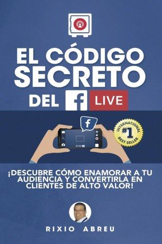 el-codigo-secreto-del-facebook-live-volume-1-los-codigos-secretos-de-internet