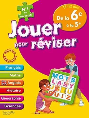 Jouer pour réviser - De la 6e à la 5e 11-12 ans - Cahier de vacances