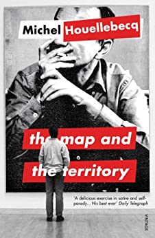 The Map and the Territory by [Houellebecq, Michel]