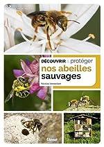 Découvrir et protéger nos abeilles sauvages de Nicolas Vereecken