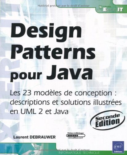 Design Patterns pour Java - Les 23 modèles de conception : descriptions et solutions illustrées en UML 2 et Java [2ième édition] par Laurent Debrauwer