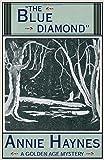 The Blue Diamond by Annie Haynes (2016-02-22)