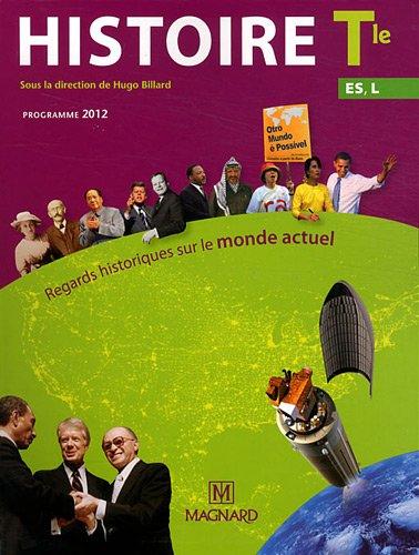 Histoire Tle, ES, L : Regards historiques sur le monde actuel, programme 2012