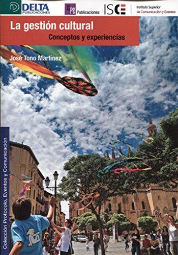 La gestión cultural: Conceptos y experiencias por José Tono Martínez