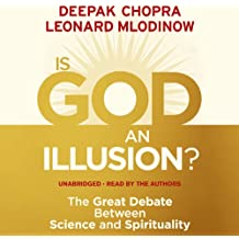 Is God an Illusion?: The Great Debate Between Science and Spirituality