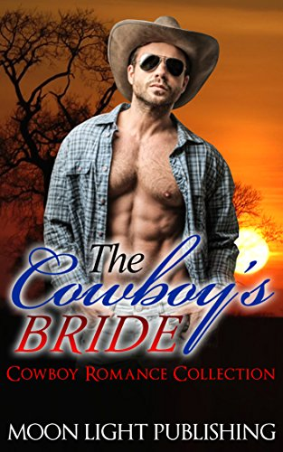 ROMANCE: The Cowboy's Bride (Contemporary Western Romance Young Adult BWWM Ranch Billionaire) (INCLUDE BONUS COWBOY STORY!!)