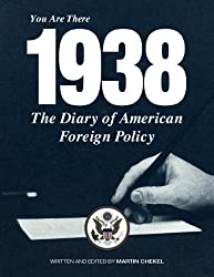 The Diary of American Foreign Policy- You are there 1938