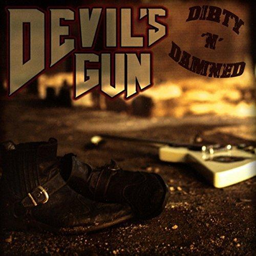 Dirty N Damned by Devils Gun