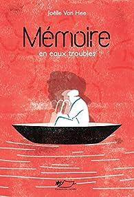 Mémoire en eaux troubles par  Joëlle Van Hee