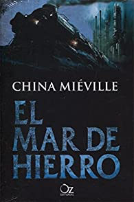 El mar de hierro par China Miéville