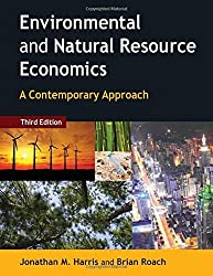 Environmental and Natural Resource Economics: A Contemporary Approach by Jonathan M. Harris (2014-09-18)