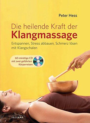 die-heilende-kraft-der-klangmassage-entspannen-stress-abbauen-schmerz-losen-mit-klangschalen-mit-aud