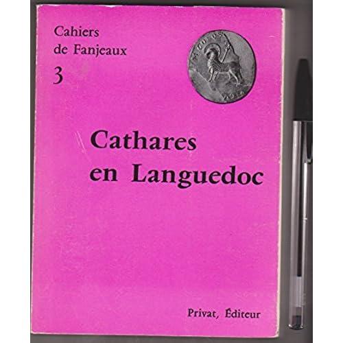 Cahiers de fanjeaux 3. cathares en languedoc.