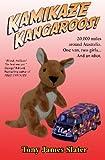 Kamikaze Kangaroos!: 20,000 Miles Around Australia. One Van, Two Girls... And An Idiot