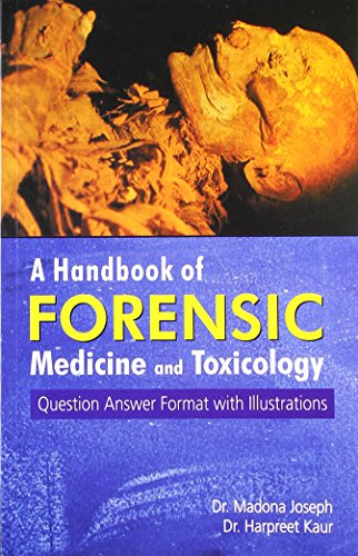 Handbook of Forensic Medicine & Toxicology: Question Answer Format with Illustrations