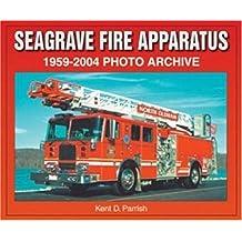 Seagrave Fire Apparatus 1959-2004 Photo Archive