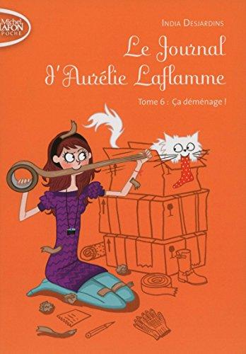 Le Journal d'Aurélie Laflamme - tome 6 Ca déménage !