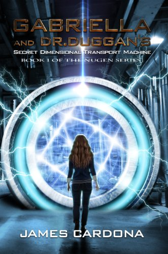 Gabriella-and-Dr-Duggans-Secret-Dimensional-Transport-Machine-NuGen-Book-1