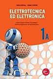 Elettrotecnica ed elettronica. Per gli Ist. tecnici industriali. Con espansione online: 1