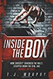 Inside the Box: How Crossfit Shredded the Rules, Stripped Down the Gym, and Rebuilt My Body