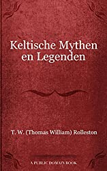 Keltische Mythen en Legenden (Dutch Edition)