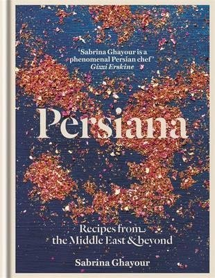 [Persiana: Recipes from the Middle East & Beyond] (By: Sabrina Ghayour) [published: June, 2014]