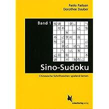 Sino-Sudoku. Band 1: Chinesische Schriftzeichen spielend lernen