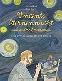 Vincents Sternennacht (Kunst für Kinder) (Midas Kinderbuch)