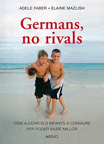 GERMANS, NO RIVALS (Salud y vida diaria)