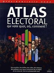 Atlas électoral 2007 : Comprendre comment les Français votent