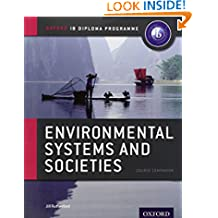 Environmental Systems and Societies Course Book: The Only Resources Developed with the IB (International Baccalaureate)